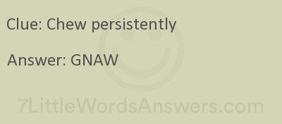 Chew Persistently 7 Little Words 7littlewordsanswers Com