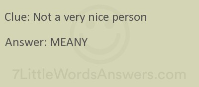 Not A Very Nice Person 7 Little Words 7littlewordsanswers Com