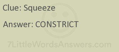 Squeeze 7 Little Words Bonus 7littlewordsanswers Com